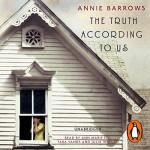 The Truth According To Us - Ann Marie Lee, Julia Whelan, Tara Sands, Annie Barrows