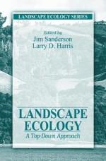 Landscape Ecology: A Top Down Approach (Landscape Ecology Series) - James Sanderson, Larry D. Harris