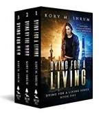 Dying for a Living Boxset: Books 1-3 of Dying for a Living series - Kory M. Shrum