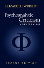 Psychoanalytic Criticism: A Reappraisal - Sue Vice