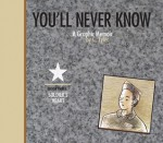 You'll Never Know, Vol. 3: Soldier's Heart - Carol Tyler