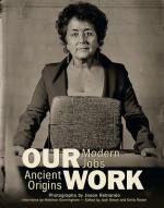 Our Work: Modern Jobs Ancient Origins - Jack Green, Emily Teeter