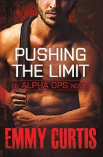 Pushing the Limit (Alpha Ops) by Emmy Curtis (4-Nov-2014) Paperback - Emmy Curtis