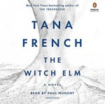 The Witch Elm - Tana French, Paul Nugent