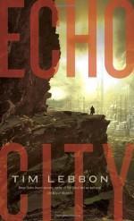 Echo City - Tim Lebbon