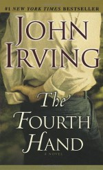 The Fourth Hand - John Irving