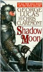 Shadow Moon - Chris Claremont, George Lucas
