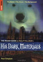 The Rough Guide to His Dark Materials - Rough Guides, Paul Simpson