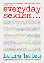 Everyday Sexism - Laura Bates