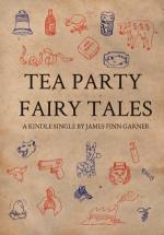 Tea Party Fairy Tales - James Finn Garner