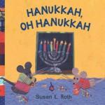 Hanukkah, Oh Hanukkah - Susan L. Roth