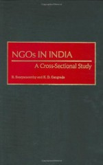 NGOs in India: A Cross-Sectional Study (Controversies in Science) - R. Sooryamoorthy, K. D. Gangrade