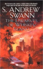 The Dwarves of Whiskey Island - S. Andrew Swann