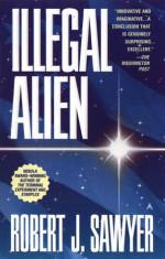Illegal Alien - Robert J. Sawyer