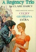 A Regency Trio: Cecily or A Young Lady of Quality / Georgina / Lydia or Love in Town by Darcy, Clare published by Walker Hardcover - Clare Darcy