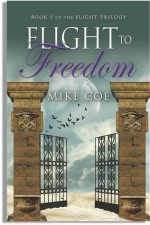 Flight to Freedom - Mike Coe