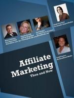 Affiliate Marketing Then and Now - Scott Jangro, Deborah Carney, Todd Crawford, Brian Littleton, Connie Arnold, Todd Farmer