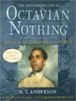 The Astonishing Life of Octavian Nothing, Traitor to the Nation, Volume 2: The Kingdom on the Waves - M.T. Anderson, Peter Francis James