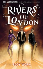 Rivers of London - Body Work #1 - Ben Aaronovitch, Andrew Cartmel, Lee Sullivan