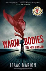 Warm Bodies and The New Hunger: A Special 5th Anniversary Edition - Isaac Marion