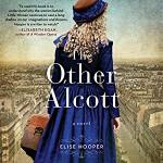 The Other Alcott: A Novel - Cassandra Campbell, Elise Hooper
