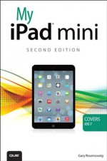 My iPad mini (covers iOS 7) (2nd Edition) (My...) - Gary Rosenzweig