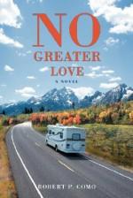 No Greater Love - Robert P. Como