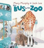 The Bus To The Zoo - Mary Murphy, Josh Lee