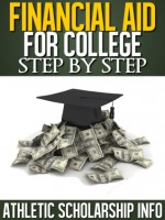Financial Aid For College Step By Step - Lynn West, Athletic Scholarship Info
