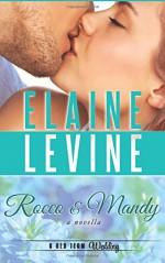 Rocco and Mandy: A Red Team Wedding Novella - Elaine Levine