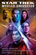 Star Trek: Myriad Universes #3: Shattered Light - David R. George III