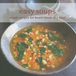 Easy Soups: Simple Recipes for Hearty Meals in a Bowl - Ryland Peters & Small