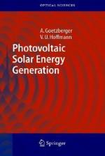 Photovoltaic Solar Energy Generation - Adolf Goetzberger