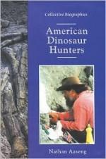American Dinosaur Hunters - Nathan Aaseng
