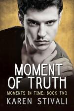 Moment of Truth - Karen Stivali