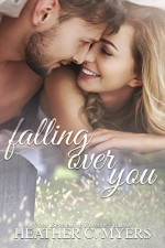 Falling Over You - Heather C. Myers