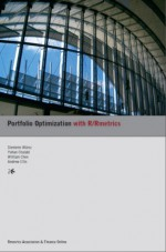 Portfolio Optimization with R/Rmetrics - Diethelm Würtz, Yohan Chalabi, William Chen, Andrew Ellis