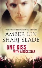 One Kiss with a Rock Star - Shari Slade, Amber Lin