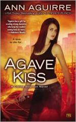 Agave Kiss - Ann Aguirre