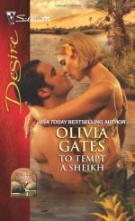 To Tempt a Sheikh - Olivia Gates