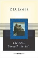 The Skull Beneath the Skin - P.D. James