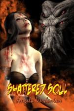 Shattered Soul - Angela Verdenius