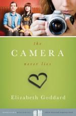 The Camera Never Lies - Elizabeth Goddard