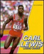 Carl Lewis: Legend Chaser - Nathan Aaseng