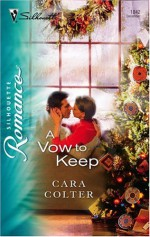 A Vow To Keep (Silhouette Romance) - Cara Colter
