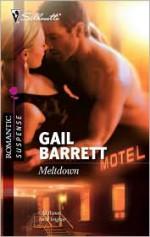 Meltdown (Silhouette Romantic Suspense) - Gail Barrett
