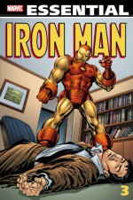 Essential Iron Man, Vol. 3 - Archie Goodwin, Mimi Gold, Allyn Brodsky, Gerry Conway, George Tuska, Johnny Craig, Don Heck, Gene Colan
