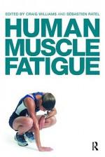Human Muscle Fatigue - Craig Williams, Sxe9bastien Ratel