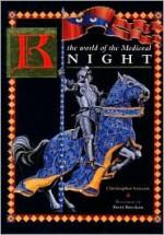 The Medieval Knight - Christopher Gravett