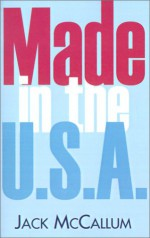 Made in the U.S.A - Jack McCallum